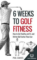 Getting golf fit in 6 weeks, this incredible book will get you back on the course and hitting the ball further than ever before.